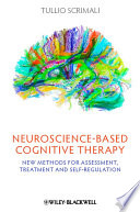 Neuroscience-based Cognitive Therapy