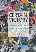 Certain Victory  Images of World War II in the Japanese Media