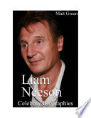 Celebrity Biographies - The Amazing Life Of Liam Neeson - Famous Actors