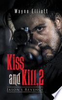 Kiss and Kill, 2 - Wayne Elliott - Google Books