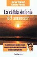 La cálida sinfonía del amanecer. Vía multiforme para la sabiduría de la vida, con textos sagrados de las grandes religiones