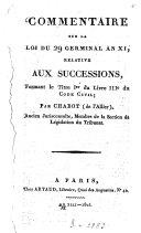 Commentaire sur la loi du 29 germinal An XI, relative aux successions, Formant le Titre 1er du Livre IIIe du Code Civil
