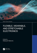 Flexible  Wearable  and Stretchable Electronics
