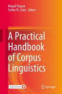 A Practical Handbook of Corpus Linguistics