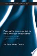 Piercing the Corporate Veil in Latin American Jurisprudence