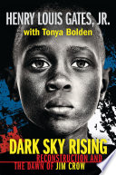 Dark Sky Rising  Reconstruction and the Dawn of Jim Crow  Scholastic Focus