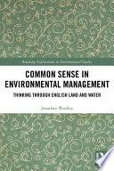 Common Sense in Environmental Management