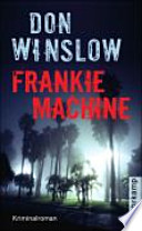 Frankie Machine  : Kriminalroman