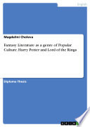Fantasy Literature as a genre of Popular Culture  Harry Potter and Lord of the Rings