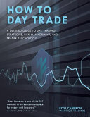How to Day Trade  A Detailed Guide to Day Trading Strategies  Risk Management  and Trader Psychology Book