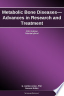 Metabolic Bone Diseases Advances In Research And Treatment 2012 Edition