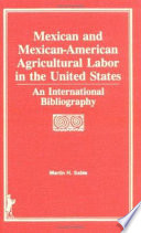 Mexican and Mexican-American Agricultural Labor in the United States