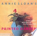 Annie Sloan's Painted Garden
