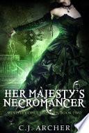 Her Majesty S Necromancer