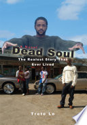 Dead Soul:the Realest Story That Ever Li