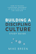 Building A Discipling Culture Study Guide