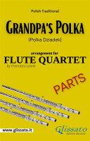 Grandpa s Polka   Flute Quartet  parts