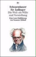 Schopenhauer für Anfänger - Die Welt als Wille und Vorstellung