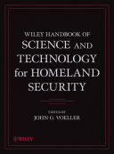 Wiley Handbook of Science and Technology for Homeland Security  4 Volume Set