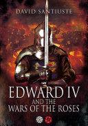 Edward IV and the Wars of the Roses Pdf/ePub eBook