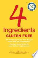 """4 Ingredients Gluten Free"" by Kim McCosker, Rachael Bermingham"