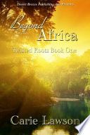 Twisted Roots Book One  Beyond Africa