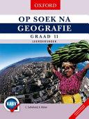 Books - Op Soek Na Geografie Graad 11 Leerdersboek | ISBN 9780199055128
