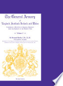 The General Armory of England, Scotland, Ireland, and Wales, Comprising a Registry of Armorial Bearings from the Earliest to the Present Time, VOLUME 3 ONLY