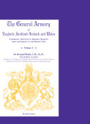 The General Armory of England  Scotland  Ireland  and Wales  Comprising a Registry of Armorial Bearings from the Earliest to the Present Time  VOLUME 3 ONLY
