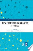 """New Frontiers in Japanese Studies"" by Akihiro Ogawa, Philip Seaton"