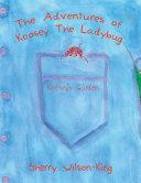 The Adventures of Koosey The Ladybug Pdf/ePub eBook