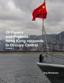 Of Papers and Protests  Hong Kong responds to Occupy Central Volume 3