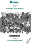 BABADADA black and white  Korean  in Hangul script    Nederlands met lidwoorden  visual dictionary  in Hangul script    het beeldwoordenboek Book PDF