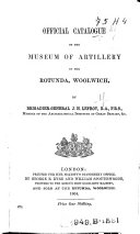 Official Catalogue of the Museum of Artillery in the Rotunda  Woolwich