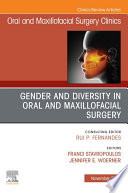 Gender and Diversity in Oral and Maxillofacial Surgery  An Issue of Oral and Maxillofacial Surgery Clinics of North America  E Book