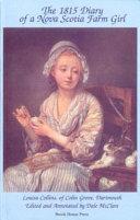 The 1815 Diary of a Nova Scotia Farm Girl  Louisa Collins of Colin Grove  Dartmouth Book PDF