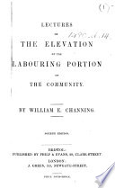 Lectures on the Elevation of the Labouring Portion of the Community     Fourth edition