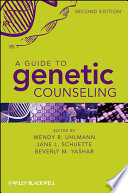 """A Guide to Genetic Counseling"" by Wendy R. Uhlmann, Jane L. Schuette, Beverly Yashar"