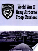 World War II Army Airborne Troop Carriers Book