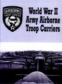 World War II Army Airborne Troop Carriers ebook
