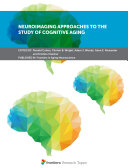 Neuroimaging Approaches to the Study of Cognitive Aging