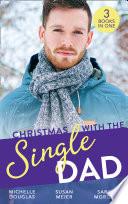 Christmas With The Single Dad  The Nanny Who Saved Christmas   Kisses on Her Christmas List   The Doctor s Christmas Bride