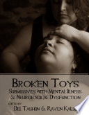 Broken Toys  Submissives With Mental Illness and Neurological Dysfunction