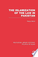 The Islamization Of The Law In Pakistan Rle Politics Of Islam