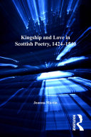 Kingship and Love in Scottish Poetry, 1424–1540 Book
