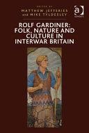 Rolf Gardiner: Folk, Nature and Culture in Interwar Britain