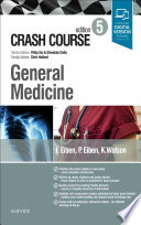 """Crash Course General Medicine"" by Inez Eiben, Paola Eiben, Kathryn Watson, Shreelata T Datta, Philip Xiu, Christopher Holland"