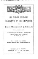 Sir Edward Seaward s Narrative of His Shipwreck and Discovery of Certain Islands in the Caribbean Sea  with a Detail of Many Extraordinary and Highly Interesting Events in His Life  from the Year 1733 to 1749