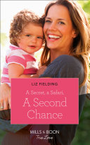 A Secret  A Safari  A Second Chance  Mills   Boon True Love   Destination Brides  Book 4