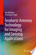 Terahertz Antenna Technology for Imaging and Sensing Applications